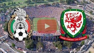 MÉXICO VS GALES | 28 DE MAYO DEL 2018 PARTIDO AMISTOSO EN VIVO  ONLINE RUMBO A RUSSIA 2018