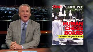 Real Time With Bill Maher: One Percent Magazine (HBO)