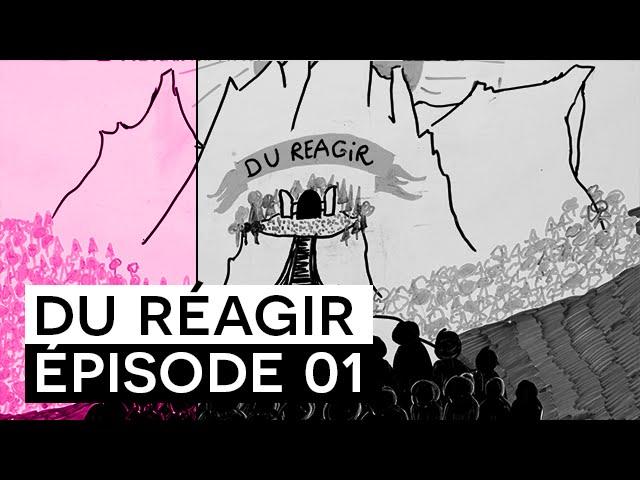 DU/Réagir - Épisode 01