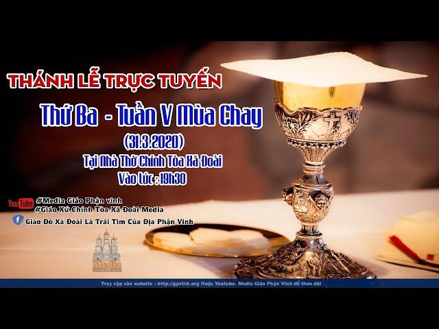 Trực Tiếp Thánh Lễ Thứ  Ba Tuần V Mùa Chay - GX Xã  Đoài