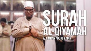 Surah Al-Qiyamah 75 (Ramadan 1437H) - Ustaz Ali Imran Abdul Kadir ᴴᴰ