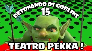 Clash of Clans - Detonando os Goblins #15 - TEATRO PEKKA ( Th7 Pekka`s Playhouse )