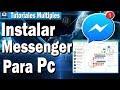 Como Instalar Messenger En Mi Pc – Descargar  Messenger Facebook Gratis Para Pc