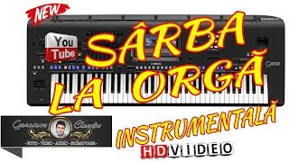 SARBA INSTRUMENTALA LA ORGA 2018 VIDEO