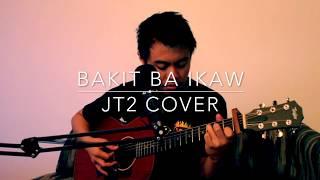 Bakit Ba Ikaw by Micheal Pangilinan Cover (JT2)