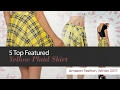 5 Top Featured Yellow Plaid Skirt Amazon Fashion, Winter 2017