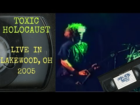 Toxic Holocaust Live in Lakewood OH November 19 2005 FULL CONCERT