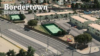 Cities Skylines: City Expansion - Bordertown - EP10 -