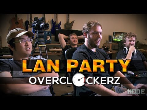 Overclockerz with freddiew and corridordigital on LAN Party - NODE