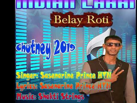 Sasenarine Htn - Indian Larki (Belay The Roti) (2019 Guyana Chutney)