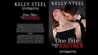 One Bite Leads To Another (A Once Bitten Novella) by Kelly Steel
