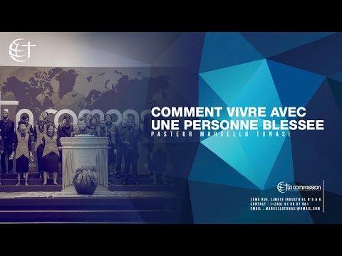 COMMENT VIVRE AVEC UNE PERSONNE BLESSEE AVEC PASTEUR MARCELLO TUNASI CULTE DU 25 MARS 2018