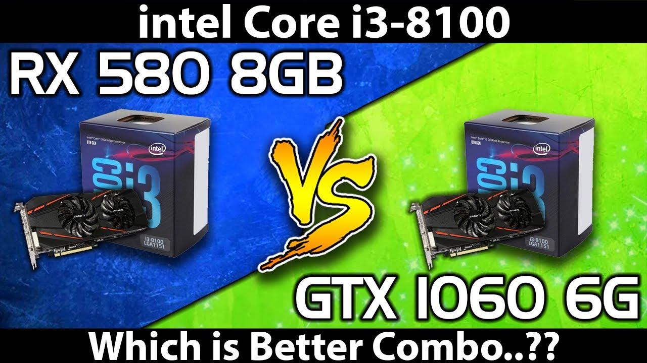 RX 580 vs GTX 1060    intel Core i3 8100 - YouTube