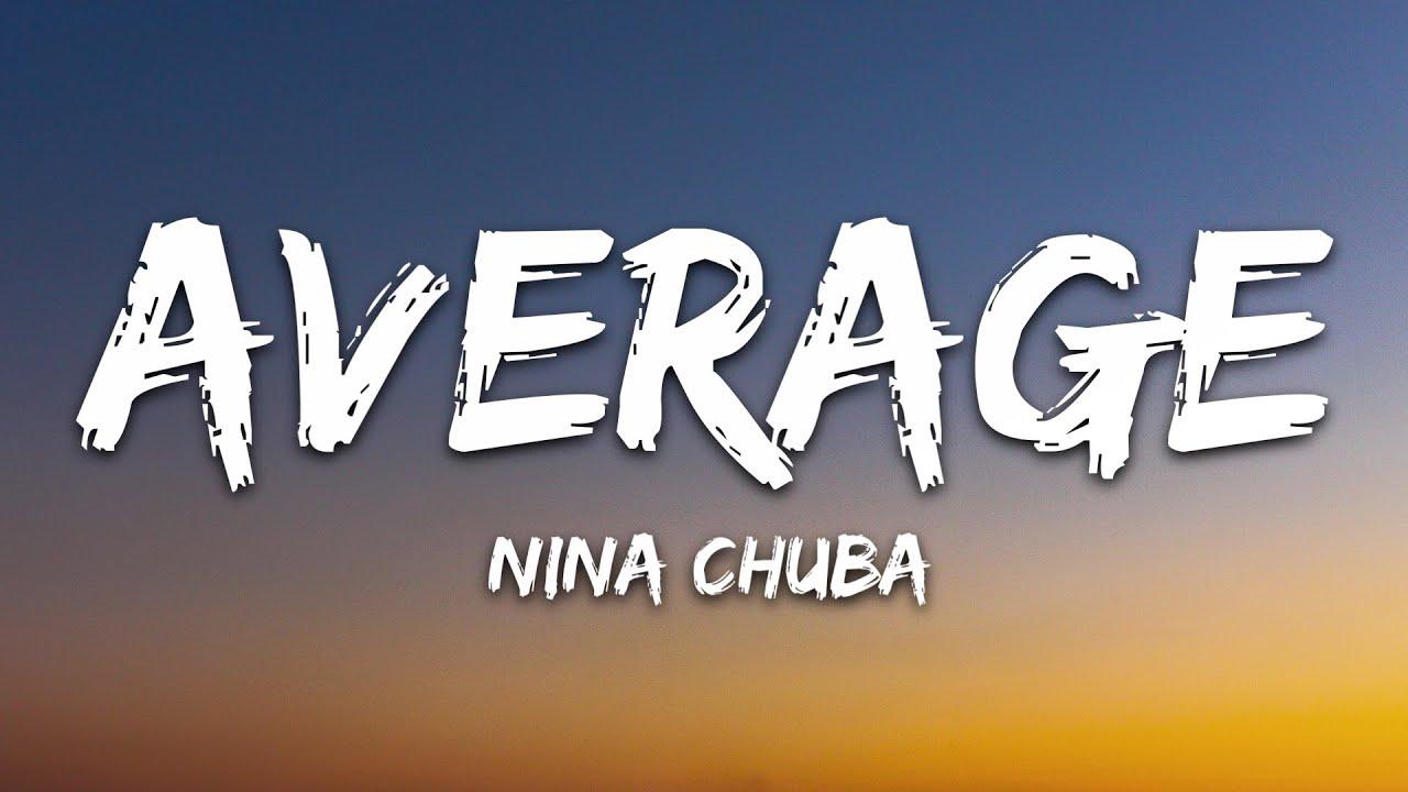 Nina Chuba - Average (Lyrics)