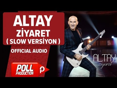 Altay - Ziyaret ( Slow Versiyon ) - ( Official Audio )