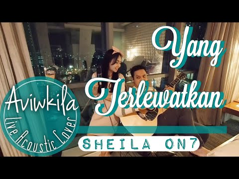 Sheila On 7 - Yang Terlewatkan (Live Cover By Aviwkila)