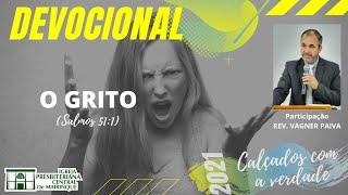 Devocional | O GRITO | 11/02/2021