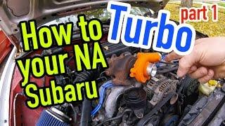 How to turbo your non turbo Subaru - Part 1 - Dirtcheapdaily : Ep.35