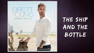 Brett Young The Ship And The Bottle Lyrics.mp3