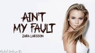 Zara Larsson Ain T