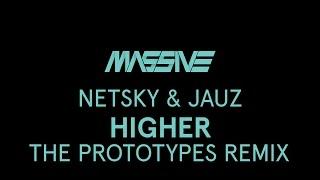 Netsky x Jauz - Higher (The Prototypes Remix)