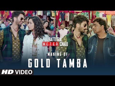 Making of Gold Tamba Video Song | Batti Gul Meter Chalu | Shahid Kapoor, Shraddha Kapoor