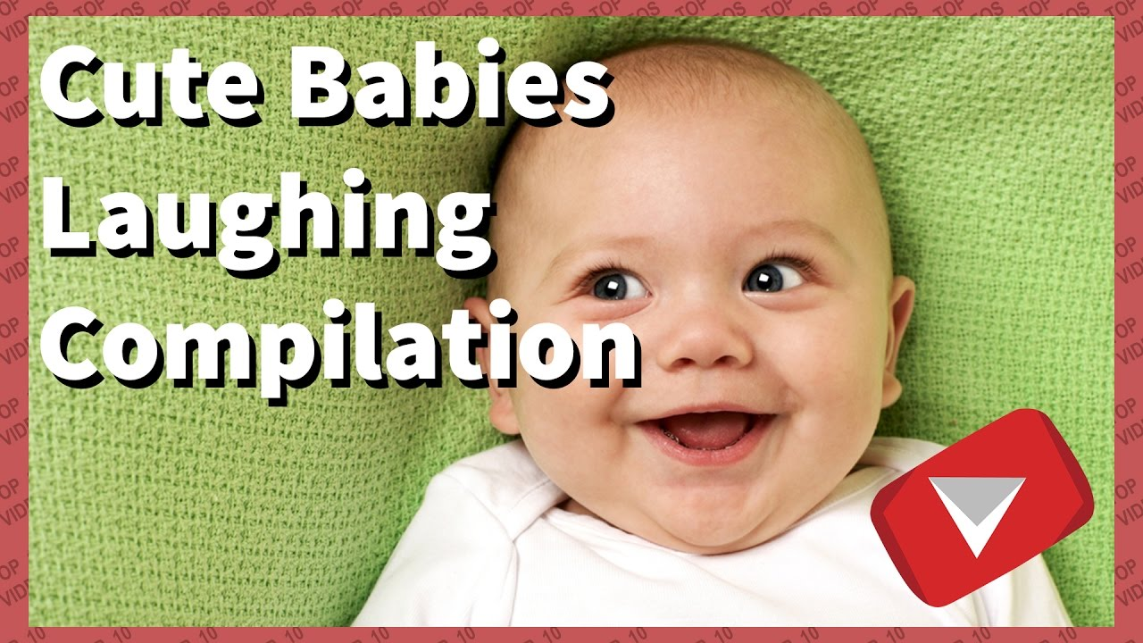 cute babies laughing compilation [2017] (top 10 videos) - youtube