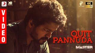Master - Quit Pannuda Video | Thalapathy Vijay | Anirudh Ravichander | Lokesh Kanagaraj