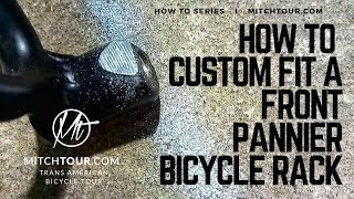 HOW TO CUSTOM FIT A FRONT PANNIER BICYCLE RACK