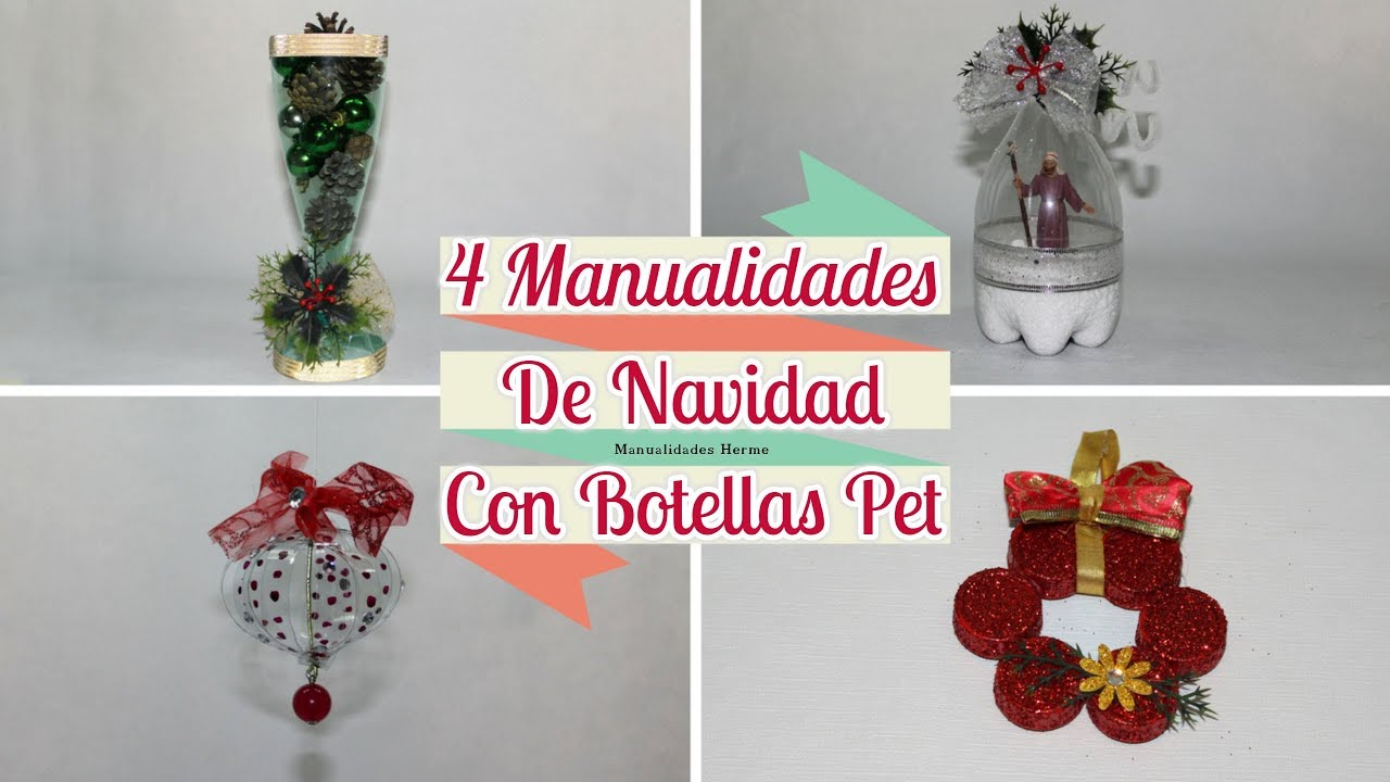 Videos Youtube Manualidades Navidenas.4 Manualidades Navidenas Con Botellas Pet