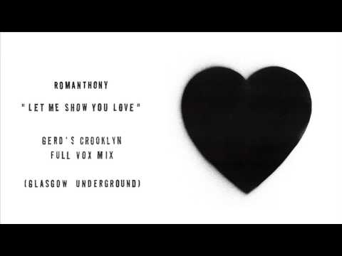 "Romanthony ""Let Me Show You Love"" (Gerd's Crooklyn Full Vox Mix)"