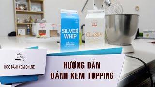 [Học làm bánh kem Online] Hướng dẫn đánh kem