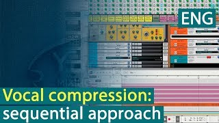 Vocal compression: sequential approach [Yorshoff Mix]