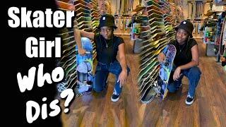 Skater Girl | Shopping For Her First Skateboard