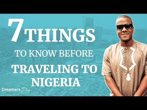 7 Things To Know Before Traveling To Nigeria