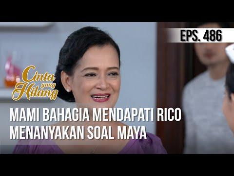 CINTA YANG HILANG - Mami Bahagia Mendapati Rico Menanyakan Soal Maya [15 April 2019]