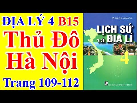 Địa Lý Lớp 4 Bài 15 – Thủ Đô Hà Nội – Trang 109 - 112