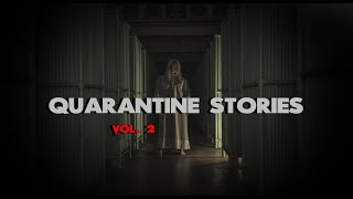 3 True Disturbing Quarantine Stories (Vol. 2)