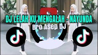 Download Lagu DJ LELAH KU MENGALAH - NAYUNDA REMIX VIRAL TIK TOK mp3