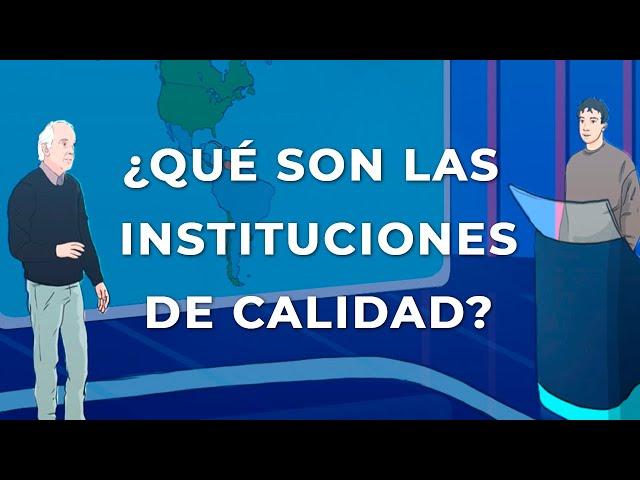 ¿Qué es la CALIDAD INSTITUCIONAL y por qué en Latinoamérica debemos defenderla?