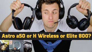 h Wireless or Elite 800 or Astro a50 (Best Premium Gaming Headset Comparison)