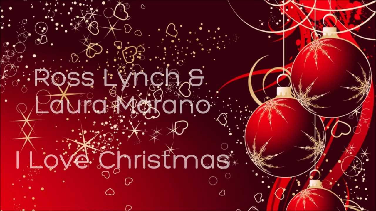 Ross Lynch; Laura Marano - I Love Christmas (Lyrics) - YouTube