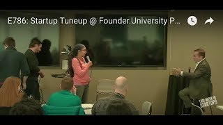 E786: Startup Tuneup @ Founder.University PT2: 8 founders pitch for Jason candid feedback