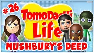 Tomodachi Life - #26 - Mushbury's (Legit) Deed! Thumbnail