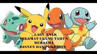 Lagu Anak Selamat Ulang Tahun Bersama Disney Dan Pokemon