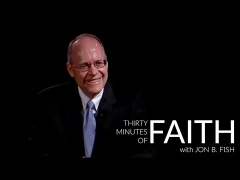 30 Minutes of Faith with Jon B. Fish: Alan Fisher, The Church of Jesus Christ of Latter day Saints