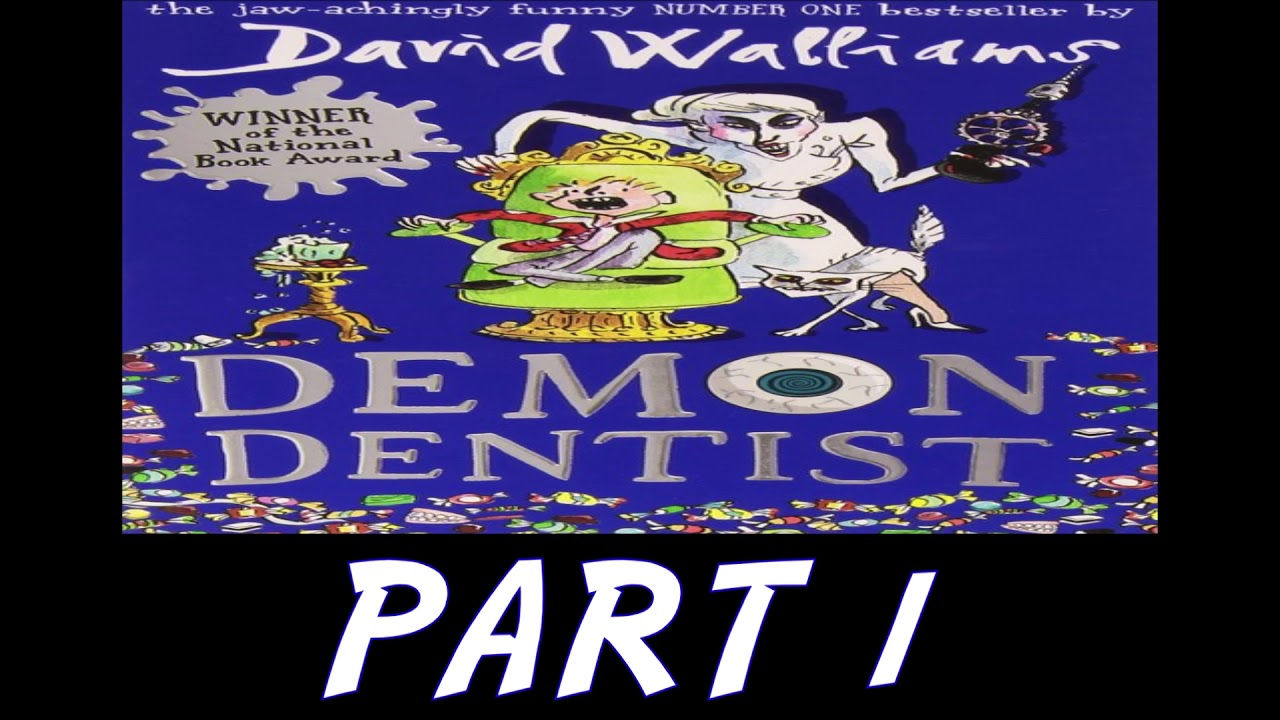 Demon Dentist by David Walliams – Part 1