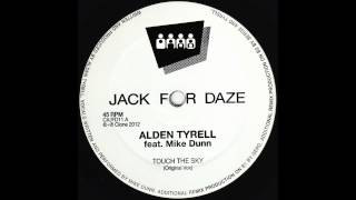 Alden Tyrell ft Mike Dunn - Touch The Sky (Original)
