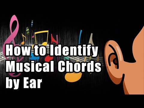 How To Identify Musical Chords By Ear - Music Lessons
