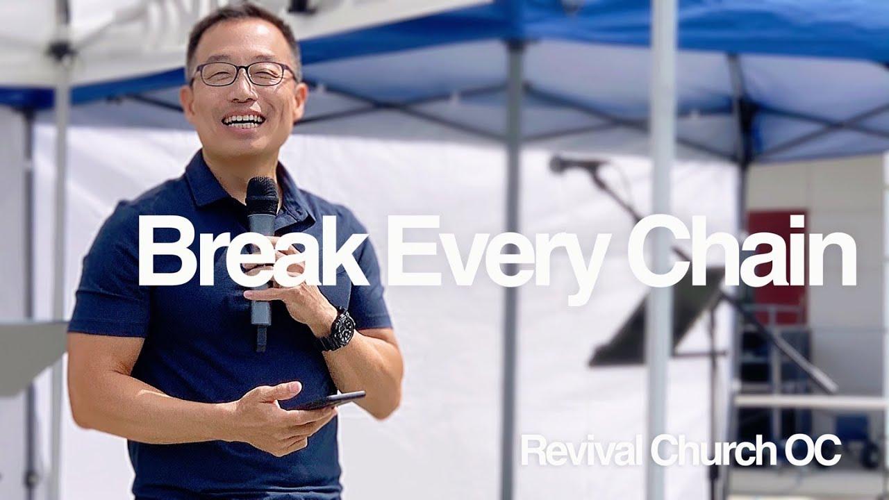 """Break Every Chain"" | Revival Church OC | 4.11..21"